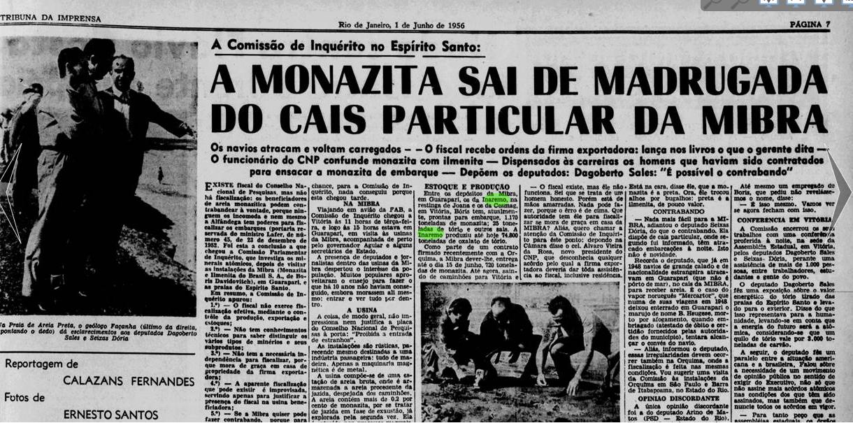 O mesmo jornal acompanhou os deputados e constatou que o fiscal do governo não sabia sequer diferenciar monazita de outras areias